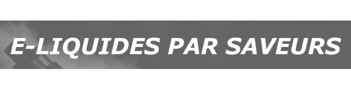 """Toutes les saveurs de e-liquides chez e-Sabel """"Le Plaisir De Vapoter"""""""