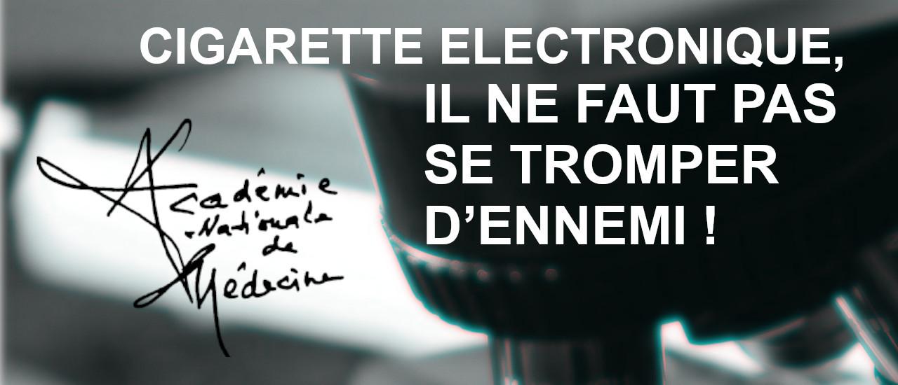 24/01/2020 - L'ACADÉMIE NATIONALE DE MEDECINE, IL NE FAUT PAS SE TROMPER D'ENNEMI ! e-Sabel - Le Plaisir de Vapoter